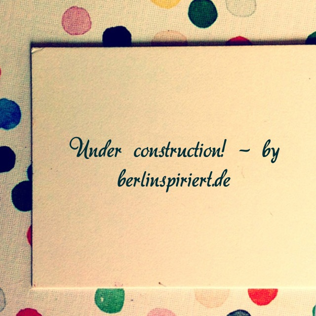 under construction | berlinspiriert
