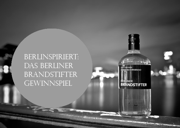 Brandstifter Gewinnspiel Berlinspiriert Lifestyle: Berliner Brandstifter (Auflsung)