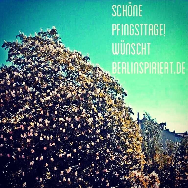 20130519 133159 Frohe Pfingsten, liebe follower! | #berlinspiriert...