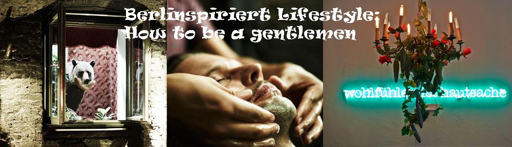 Berlinspiriert Lifestyle-how to be a gentleman-header