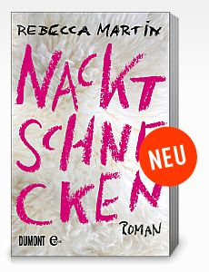 Berlinspiriert-Verlosung-Dumont Buchverlag __Nacktschnecken ( Rebecca Martin )' - www_dumont-buchverlag_de_buch_Rebecca_Martin_Nacktschnecken_15325